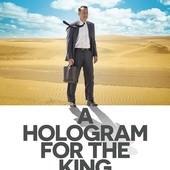 Movie, A Hologram for the King(英+法+美) & Ein Hologramm für den König(德) / 梭哈人生(台) / 国王的全息图(網), 電影海報, 美國