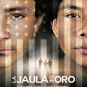 Movie, La Jaula de Oro(我要去美國)(金笼子), 電影海報