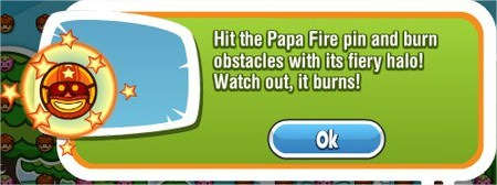 Papa Pear Saga, Papa Fire pin