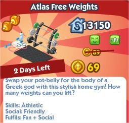 The Sims Social, Atlas Free Weights