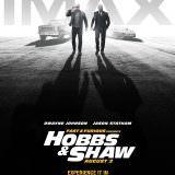 Movie, Fast & Furious Presents: Hobbs & Shaw(美國, 2019年) / 玩命關頭:特別行動(台灣) / 速度与激情:特别行动(中國) / 狂野時速:雙雄聯盟(香港), 電影海報, 美國, IMAX